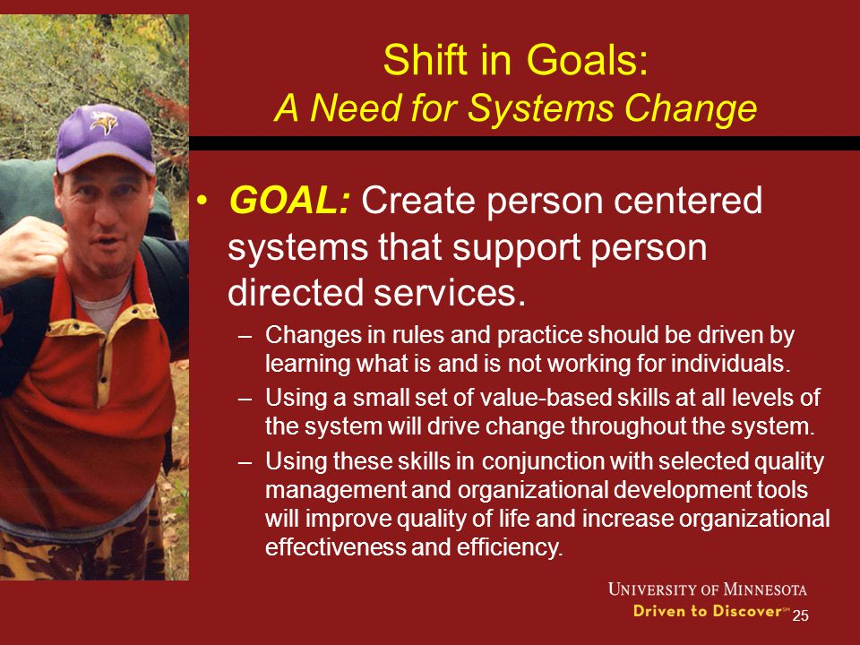 Shift in Goals: A Need for Systems Change