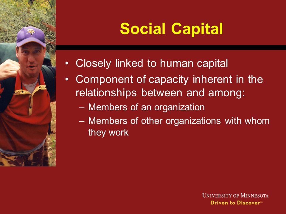 Social Capital Closely linked to human capital