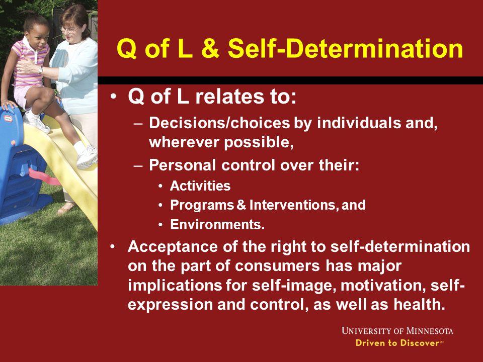 Q of L & Self-Determination