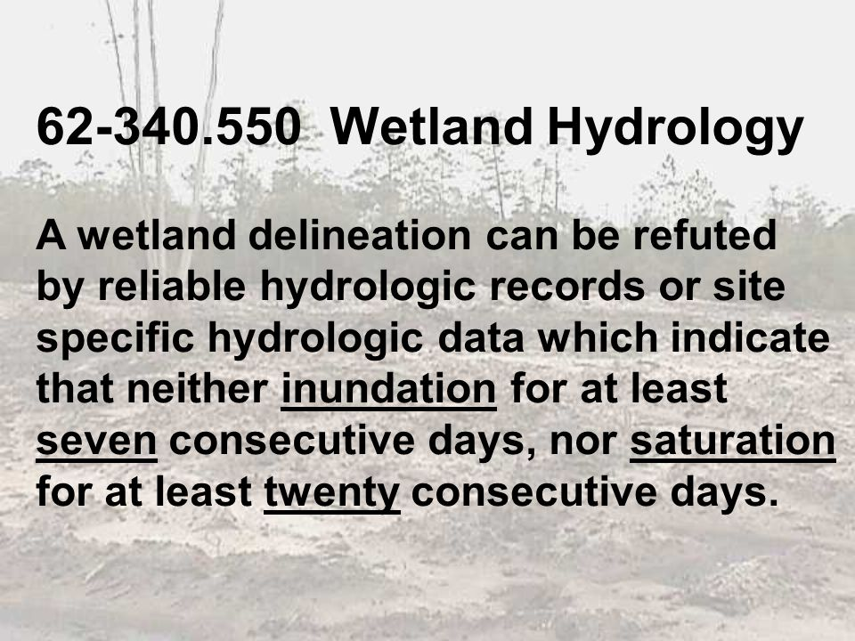 62-340.550 Wetland Hydrology A wetland delineation can be refuted
