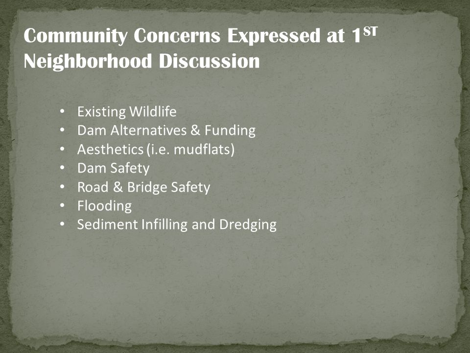 Community Concerns Expressed at 1ST Neighborhood Discussion