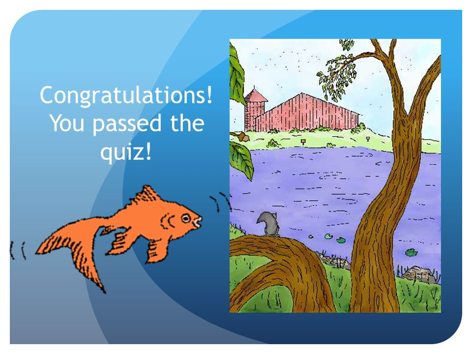 Congratulations! You passed the quiz!