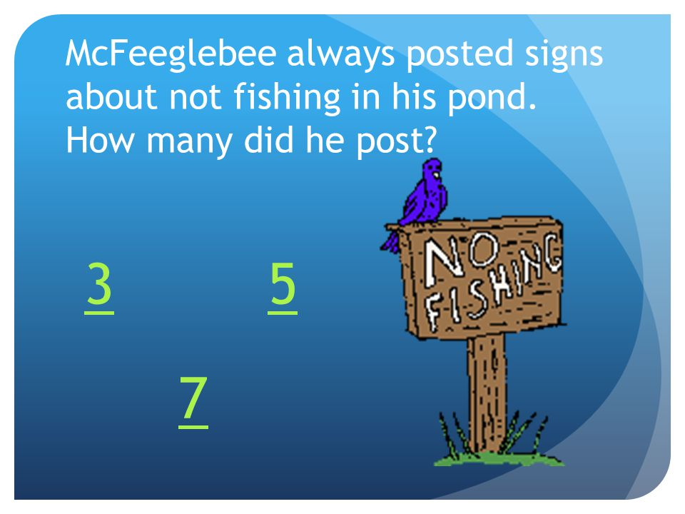 McFeeglebee always posted signs about not fishing in his pond