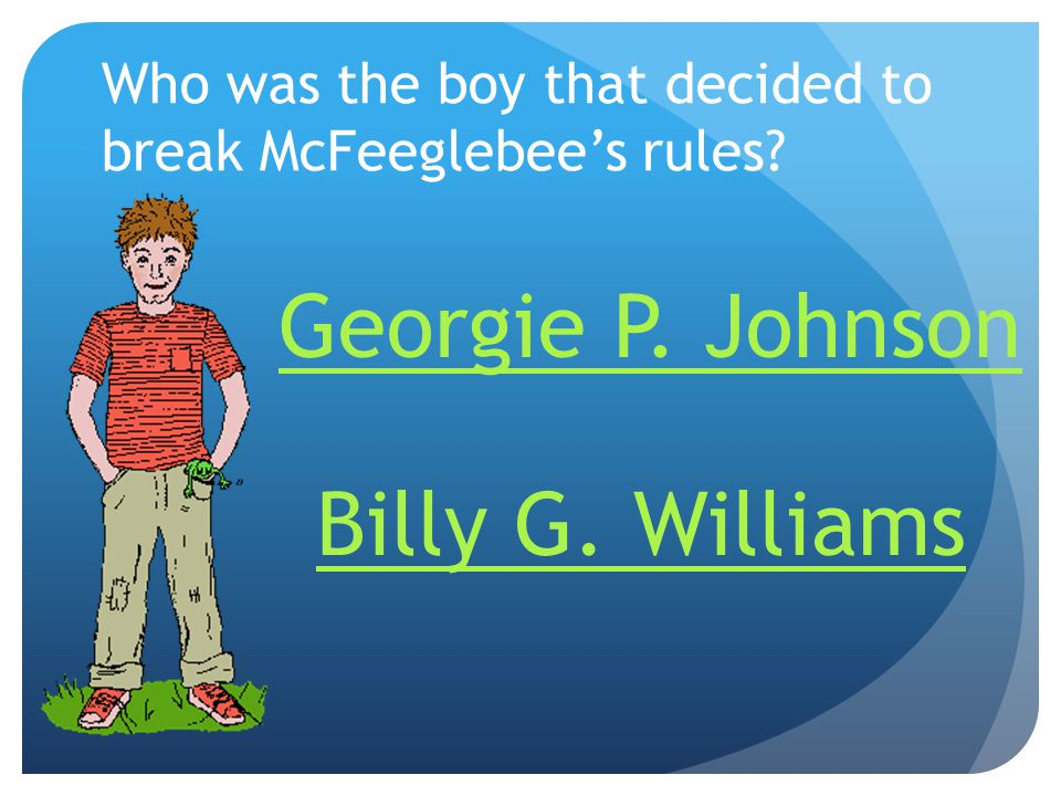 Who was the boy that decided to break McFeeglebee's rules