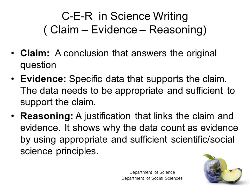 C-E-R in Science Writing ( Claim – Evidence – Reasoning)