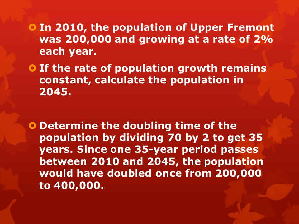 In 2010, the population of Upper Fremont was 200,000 and growing at a rate of 2% each year.