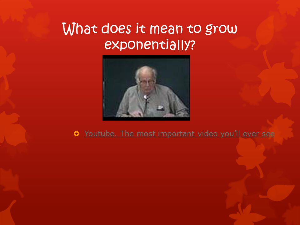 What does it mean to grow exponentially