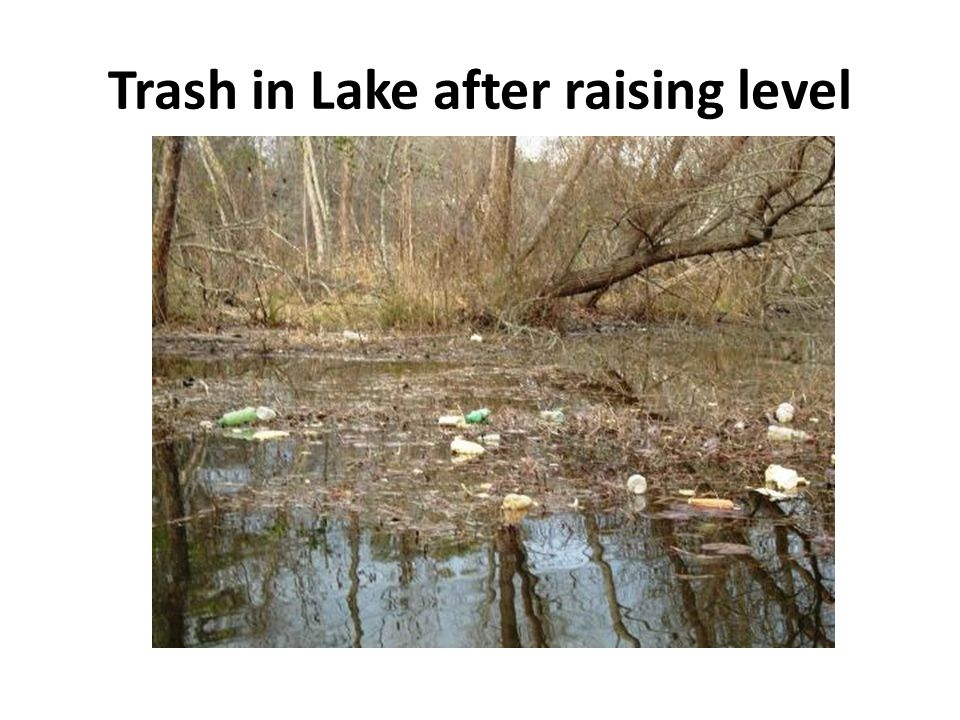 Trash in Lake after raising level