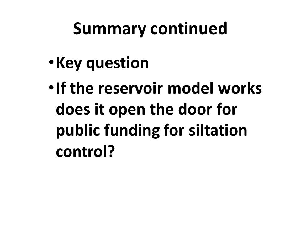 Summary continued Key question