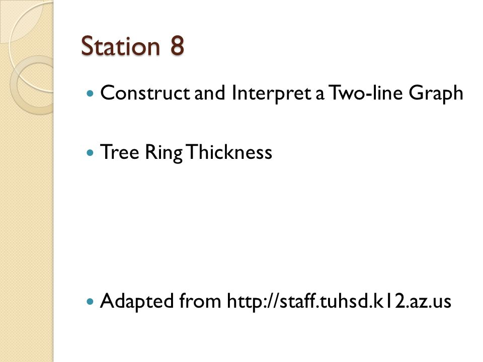 Station 8 Construct and Interpret a Two-line Graph Tree Ring Thickness