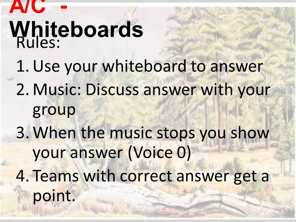A/C - Whiteboards Rules: Use your whiteboard to answer