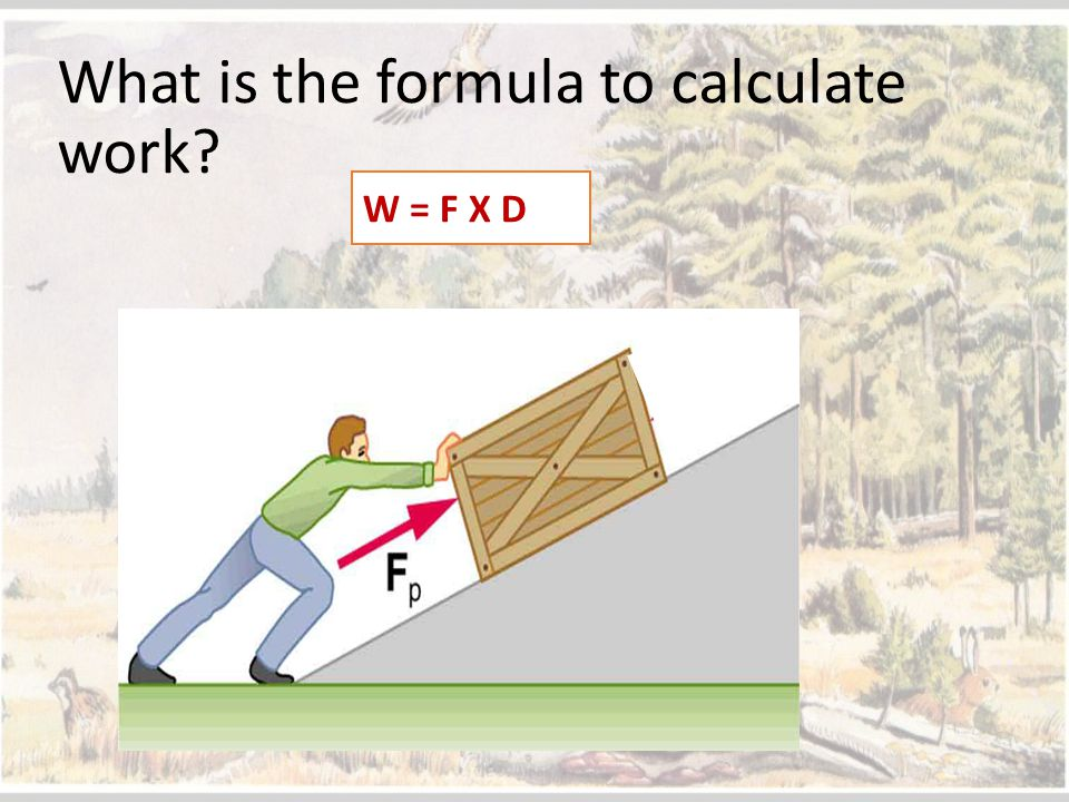 What is the formula to calculate work