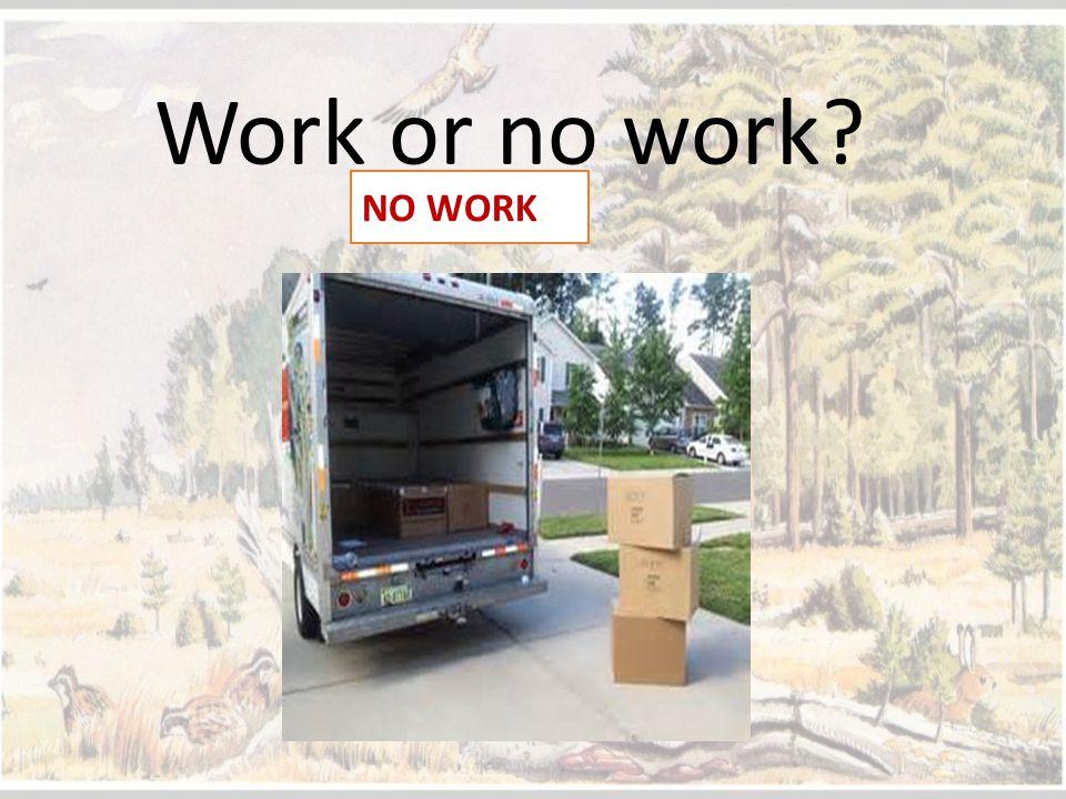 Work or no work NO WORK