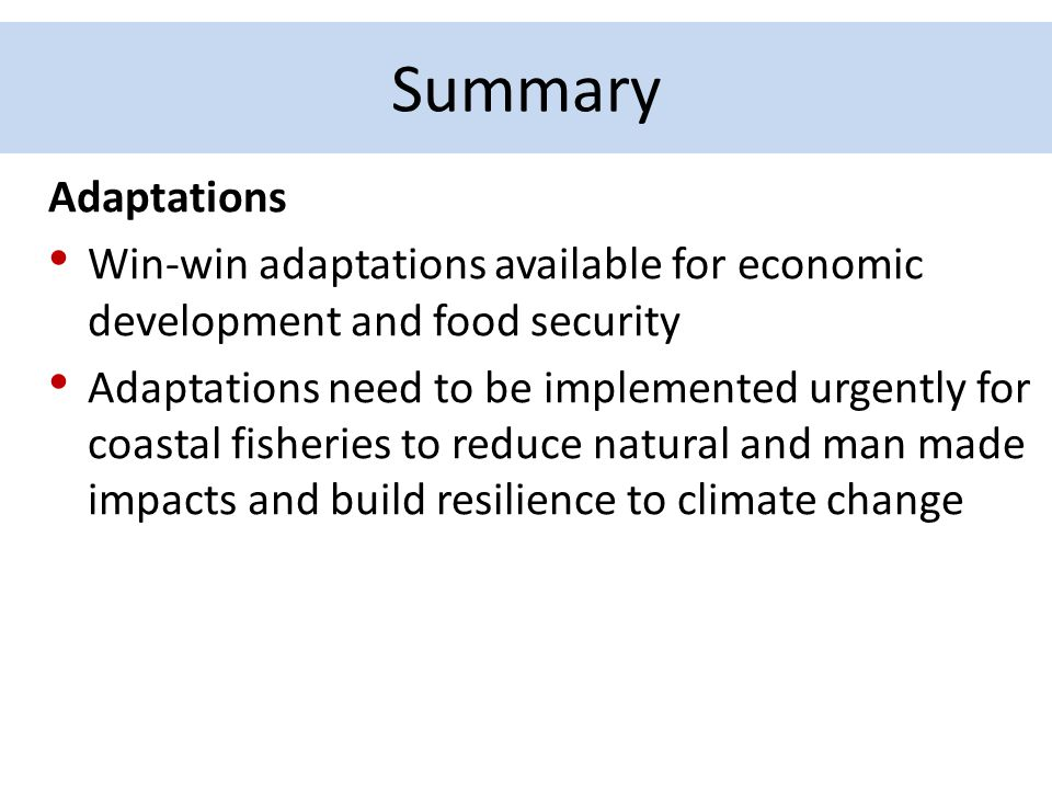 Summary Adaptations. Win-win adaptations available for economic development and food security.