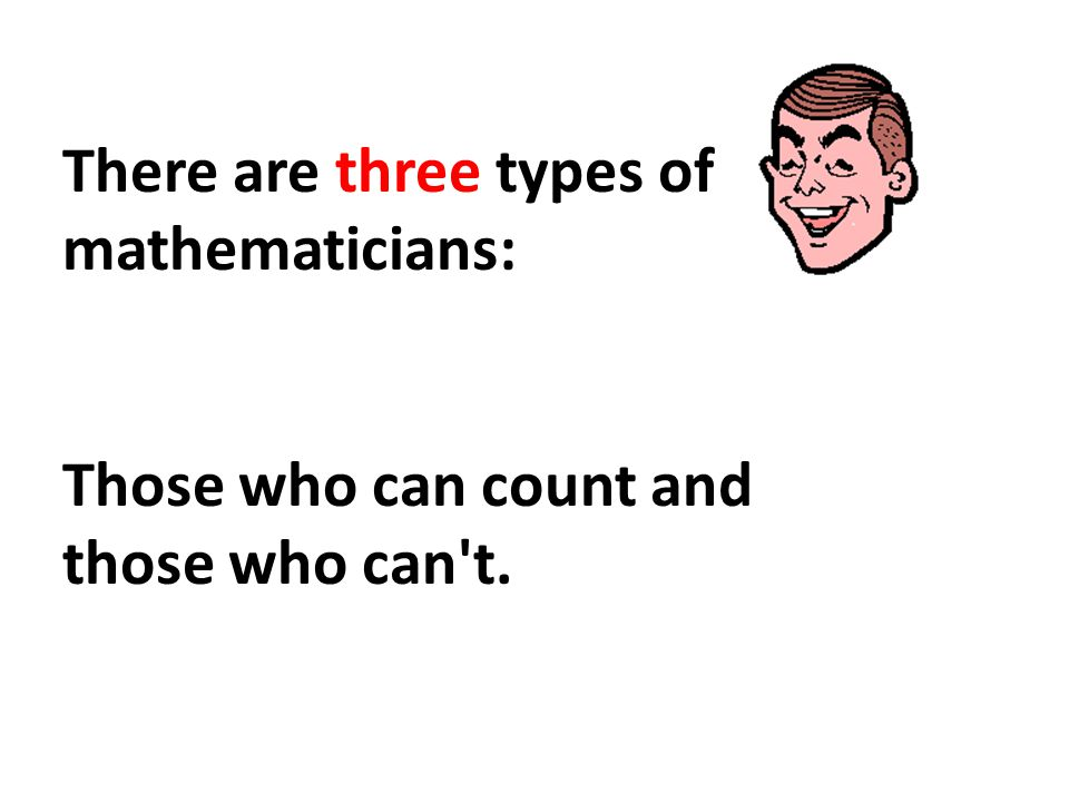 There are three types of mathematicians: