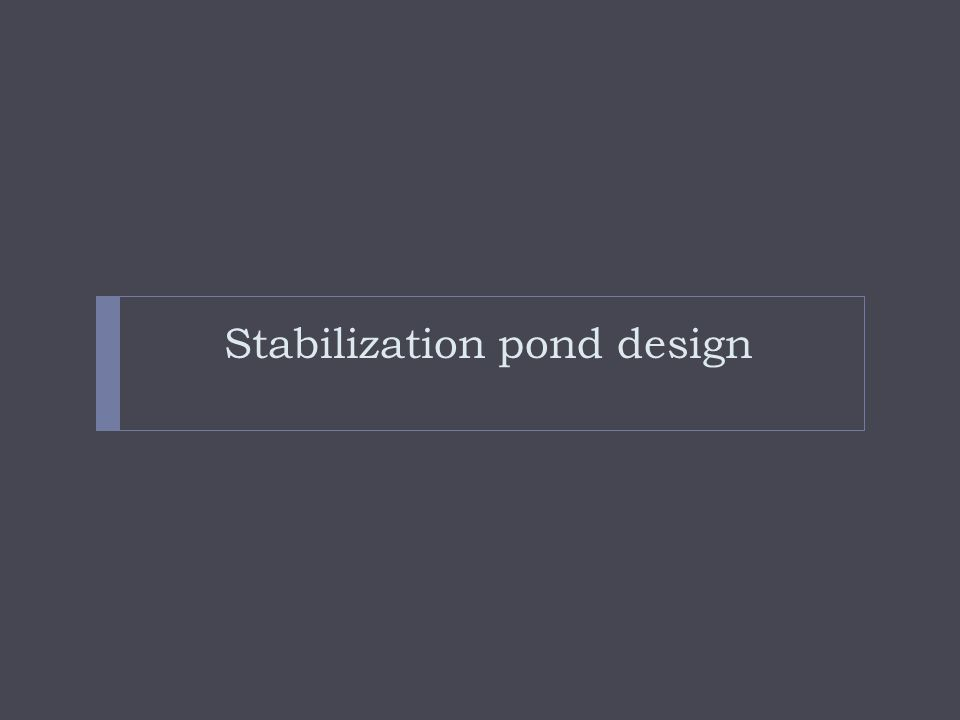 Stabilization pond design