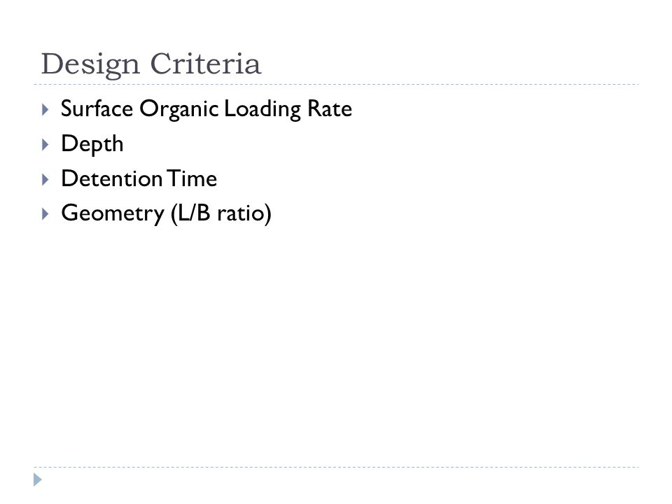 Design Criteria Surface Organic Loading Rate Depth Detention Time