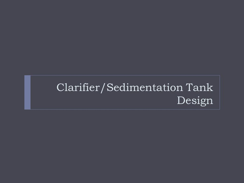 Clarifier/Sedimentation Tank Design