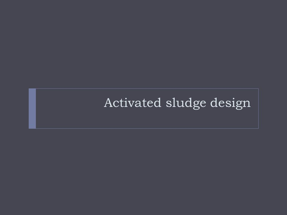 Activated sludge design