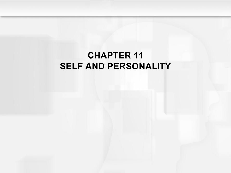 CHAPTER 11 SELF AND PERSONALITY