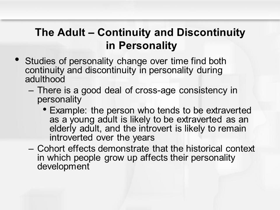 The Adult – Continuity and Discontinuity in Personality