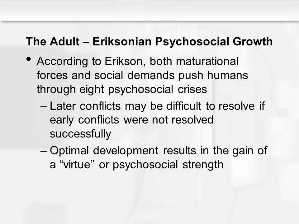 The Adult – Eriksonian Psychosocial Growth