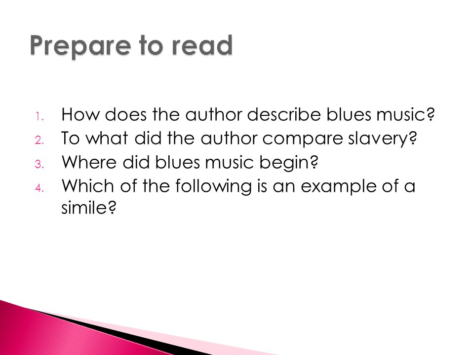 Prepare to read How does the author describe blues music