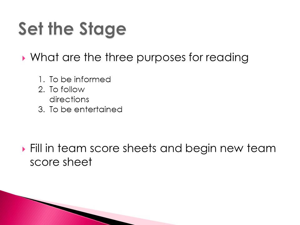 Set the Stage What are the three purposes for reading