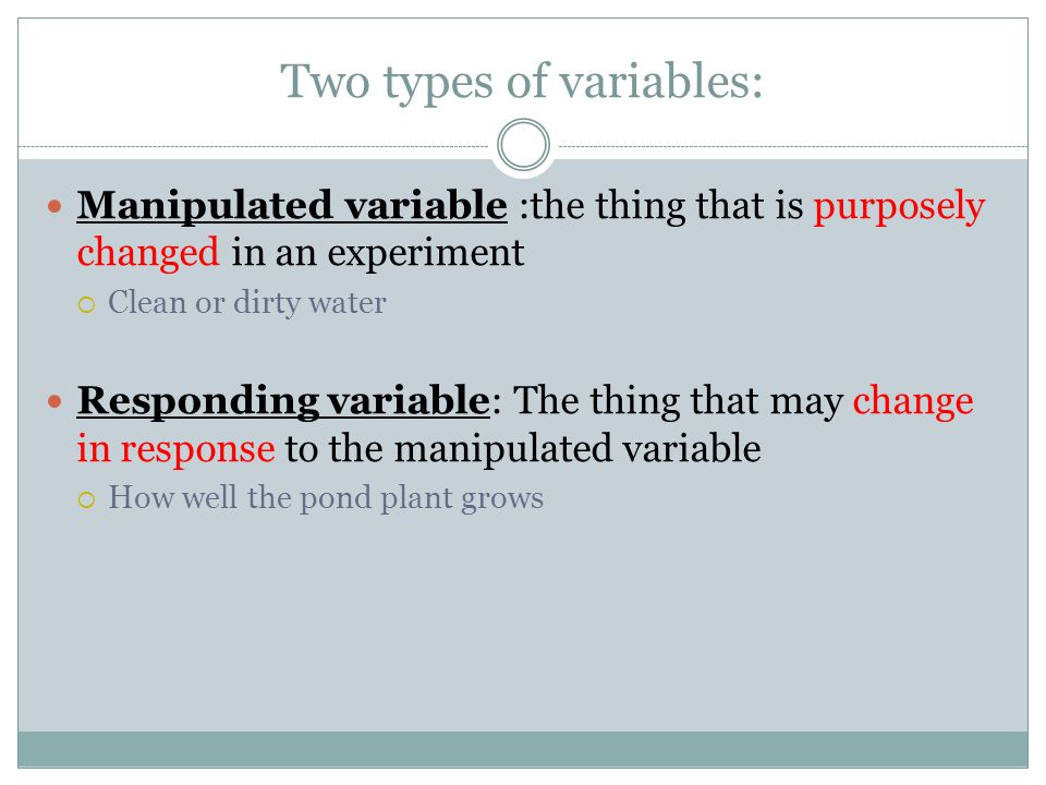 Two types of variables: