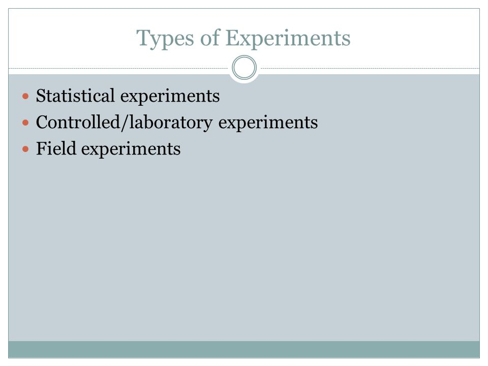 Types of Experiments Statistical experiments