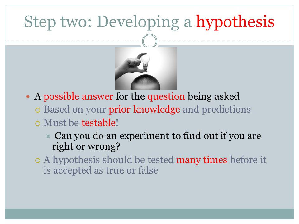 Step two: Developing a hypothesis