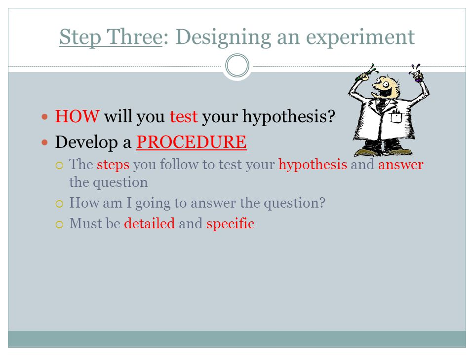 Step Three: Designing an experiment