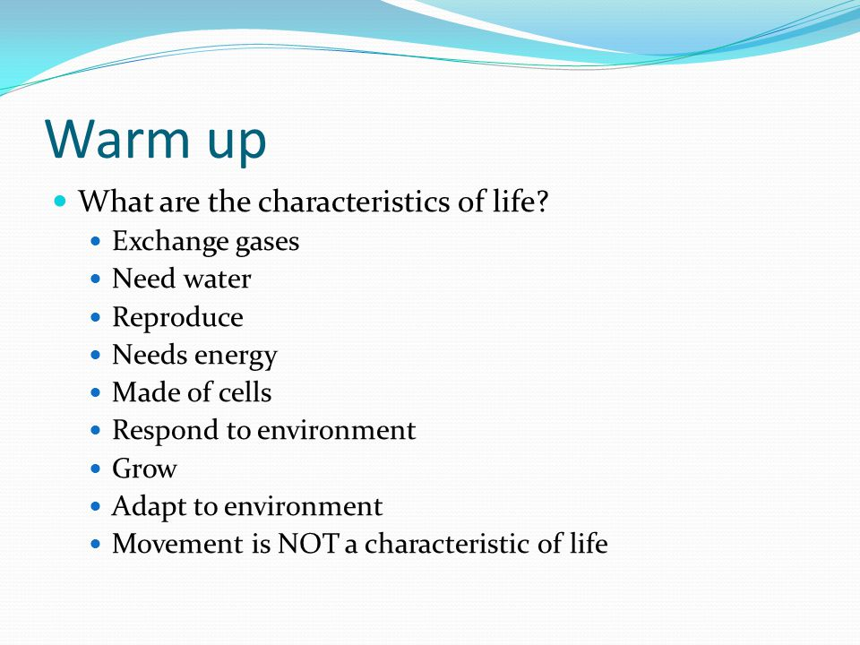 Warm up What are the characteristics of life Exchange gases