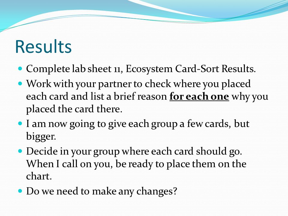 Results Complete lab sheet 11, Ecosystem Card-Sort Results.