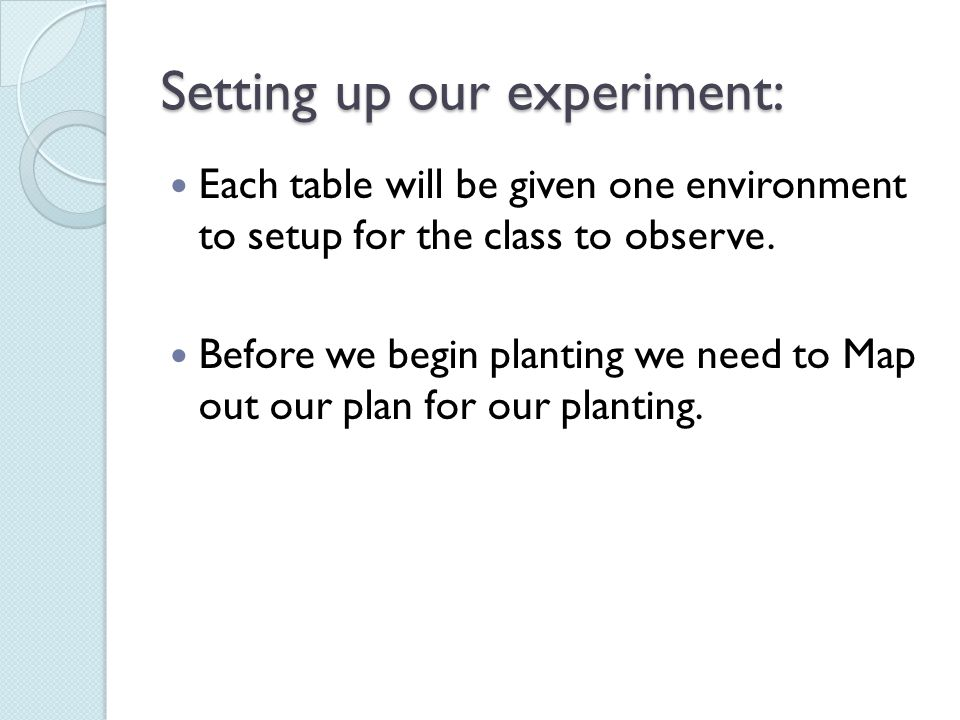 Setting up our experiment: