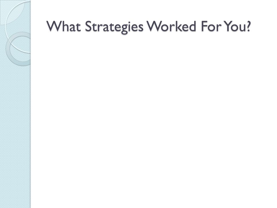 What Strategies Worked For You
