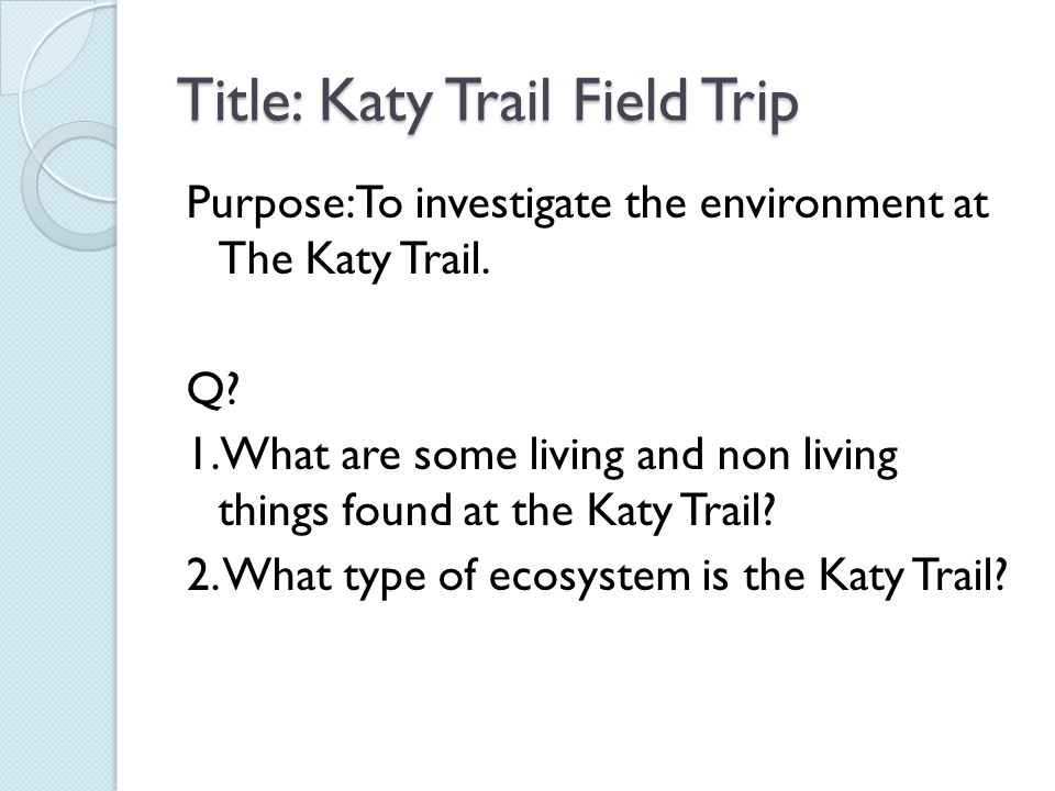 Title: Katy Trail Field Trip