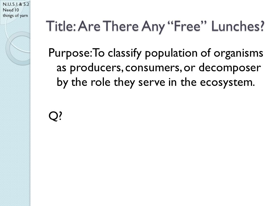 Title: Are There Any Free Lunches