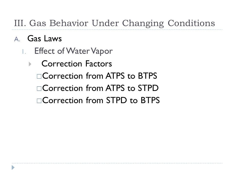 III. Gas Behavior Under Changing Conditions