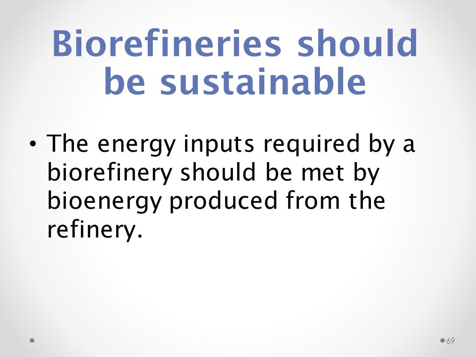 Biorefineries should be sustainable