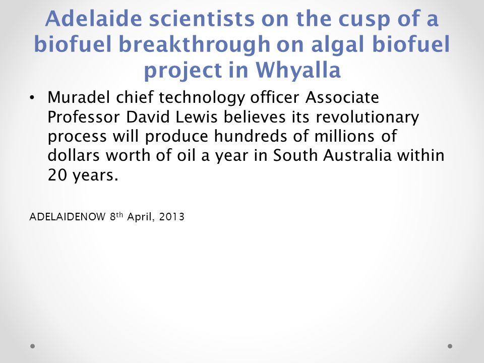 Adelaide scientists on the cusp of a biofuel breakthrough on algal biofuel project in Whyalla