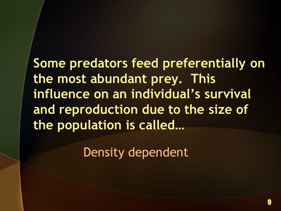 Some predators feed preferentially on the most abundant prey