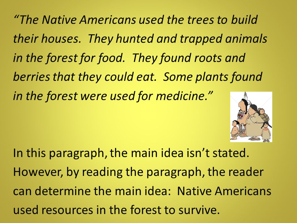The Native Americans used the trees to build their houses
