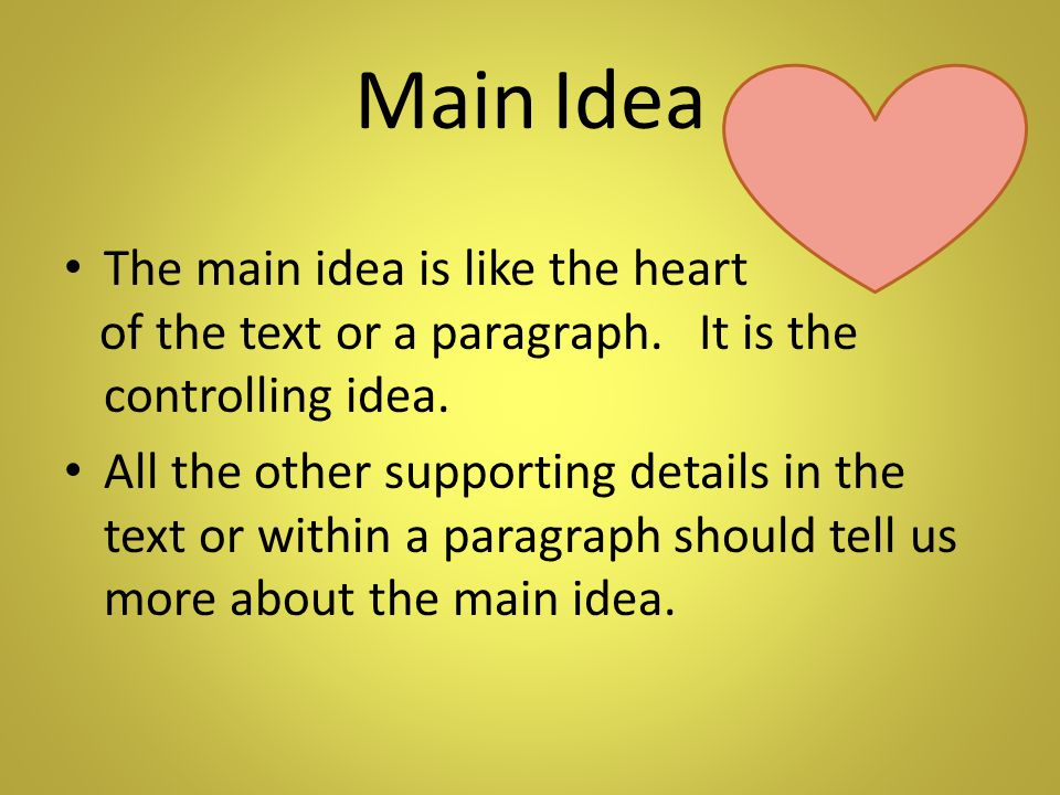 Main Idea The main idea is like the heart