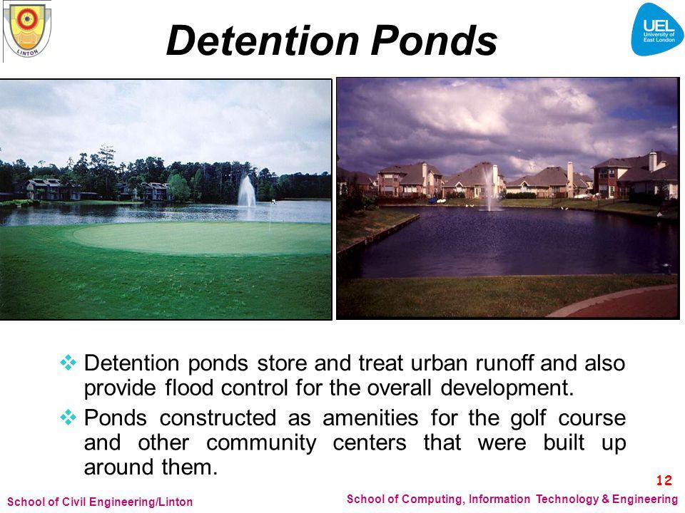 Detention Ponds  Detention ponds store and treat urban runoff