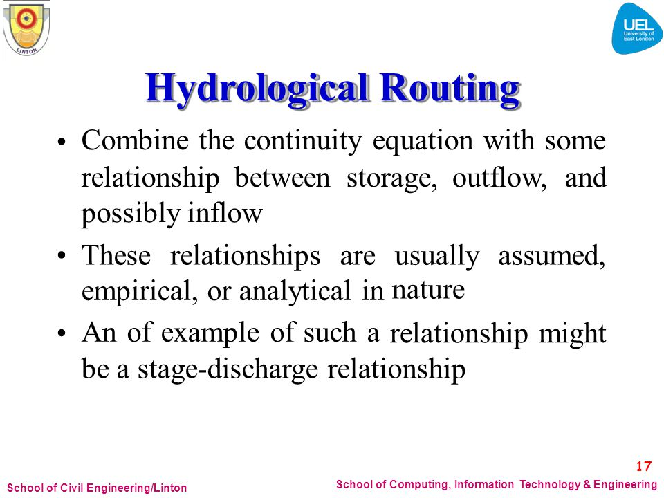 Hydrological Routing Combine the continuity equation with some •