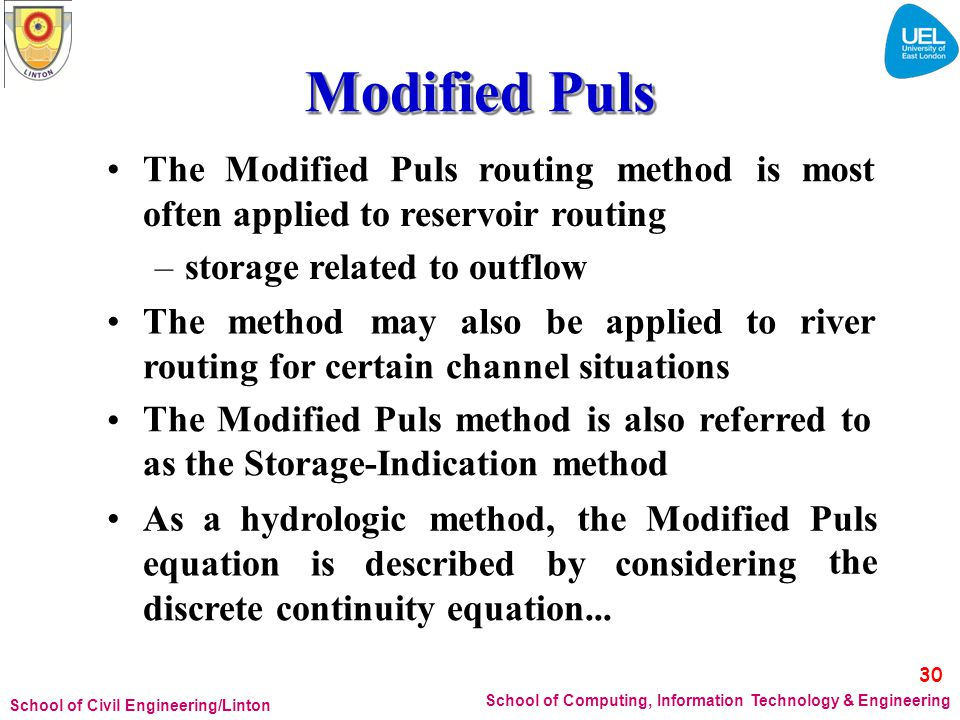 Modified Puls • The Modified Puls routing method is most