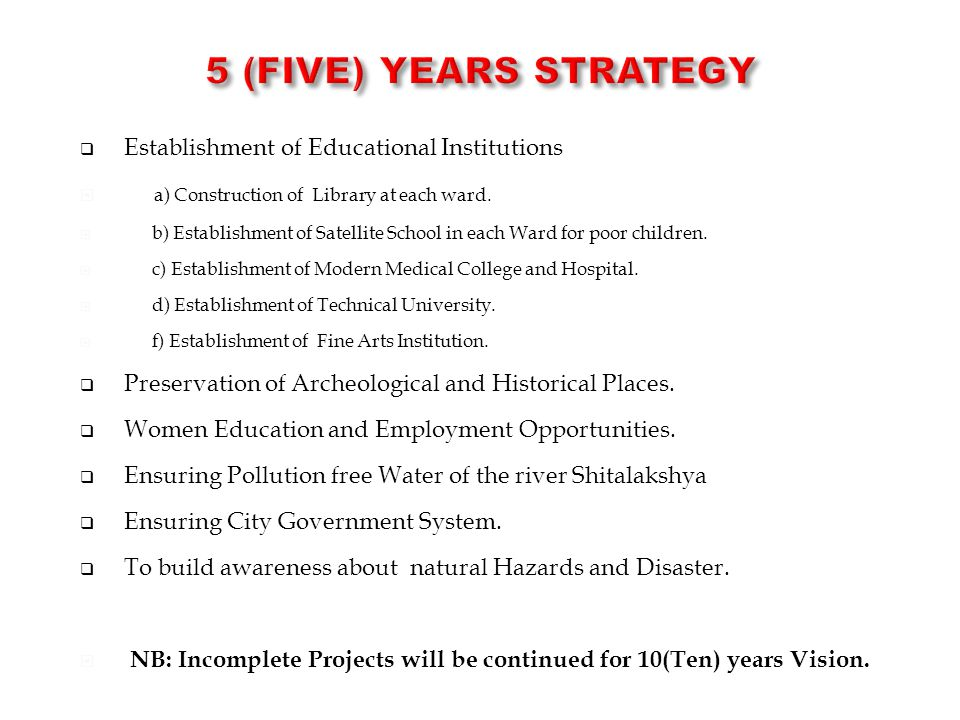 5 (Five) Years STRATEGY Establishment of Educational Institutions
