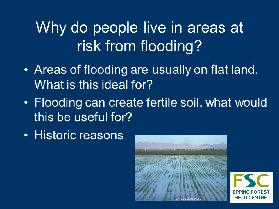 Why do people live in areas at risk from flooding