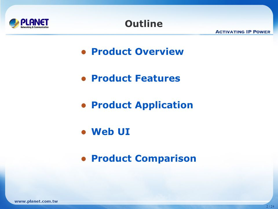 Outline Product Overview Product Features Product Application Web UI